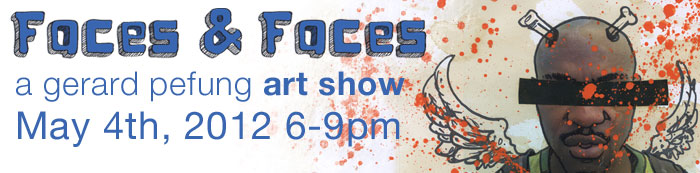 Faces &amp; Faces art show
